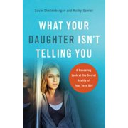 What Your Daughter Isn't Telling You - eBook