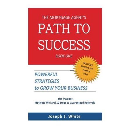 The Mortgage Agents Path To Success