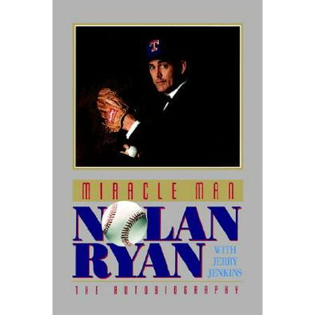Miracle Man : Nolan Ryan