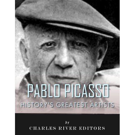 History's Greatest Artists: The Life and Legacy of Pablo Picasso - eBook ()