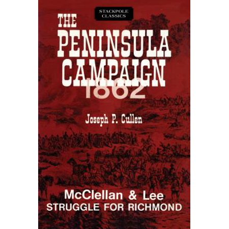 The Peninsula Campaign 1862 : McClellan and Lee Struggle for Richmond (Richmond Online-shop)