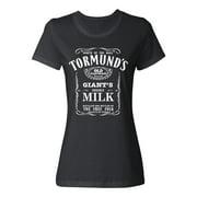 Tormund's Old Giantsbane Brand Giant's Milk Game Thrones Women's Short Sleeve Ladies Crewneck T-Shirt (Black, Small)