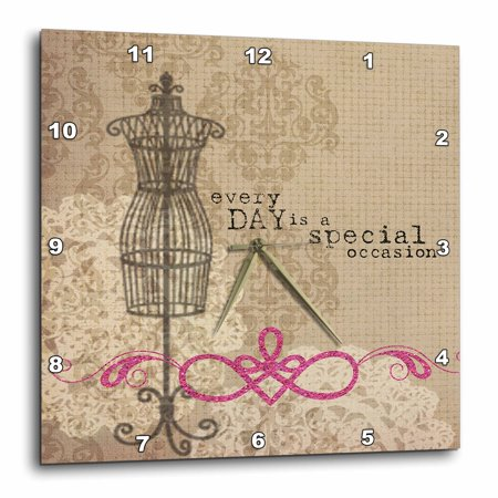 3dRose Vintage Dress Form With Every Day Is A Special Occasion, Wall Clock, 10 by 10-inch
