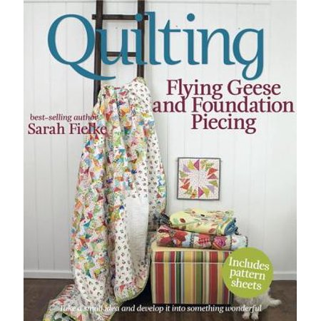 Quilting: Flying Geese and Foundation Piecing - eBook (Foundation Piecing Quilting)