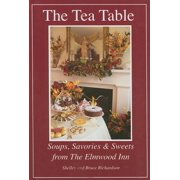 The Tea Table : Soups, Savories & Sweets from The Elmwood Inn