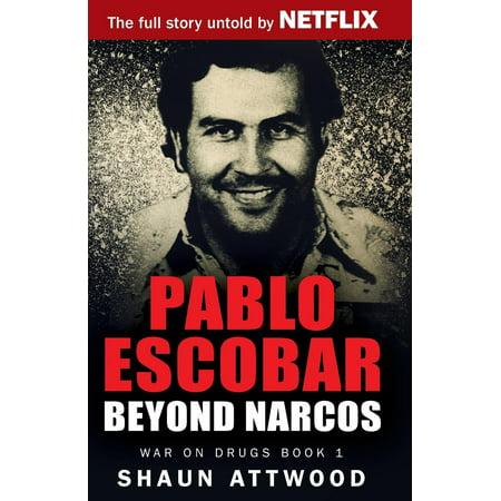 War on Drugs: Pablo Escobar: Beyond Narcos