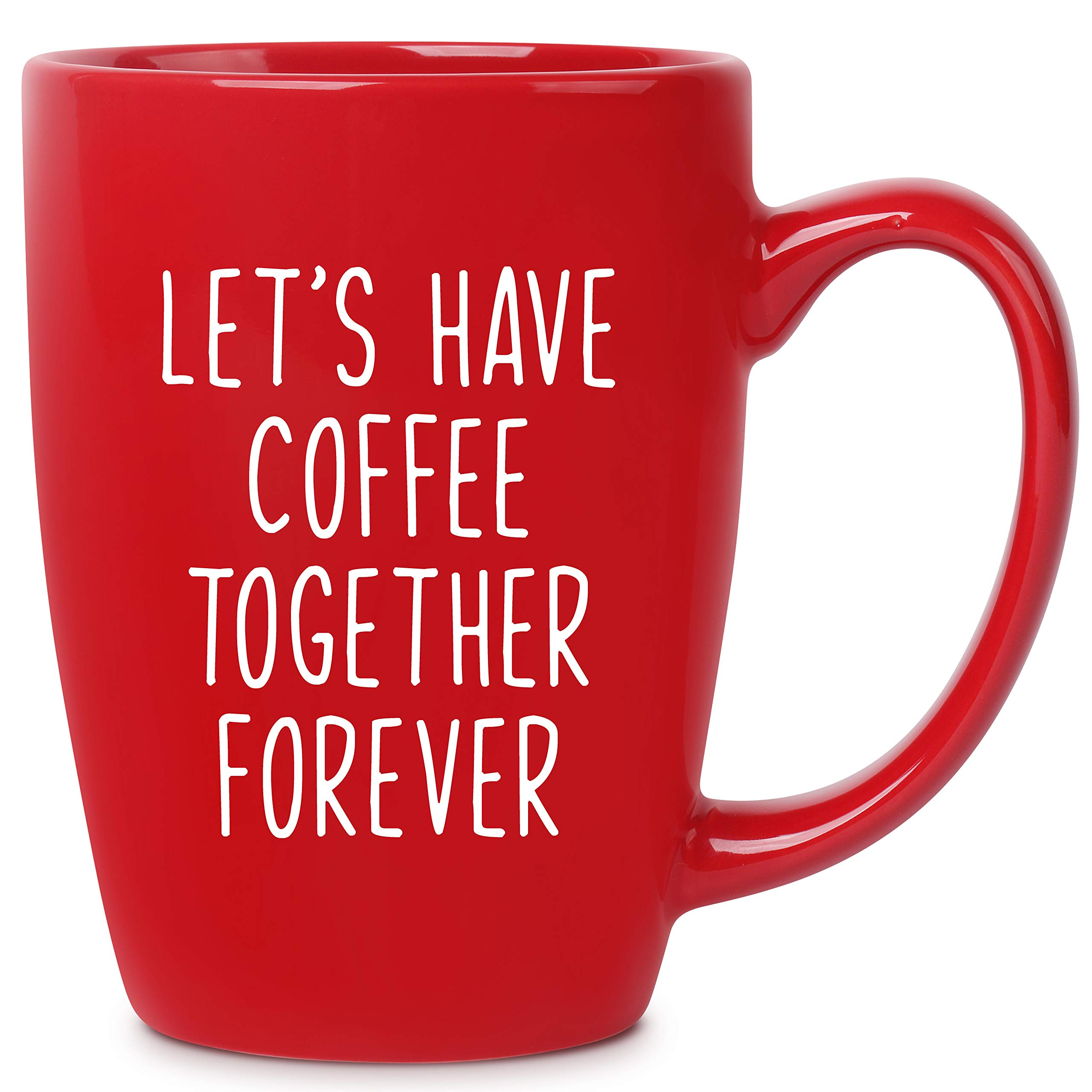 Let S Have Coffee Together Forever 14 Oz Red Bistro Coffee Mug Best Gift Ideas For Wife Husband Fiance Him Her Couple Birthday Christmas Valentines Anniversary Engagement Proposal Wedding Shower