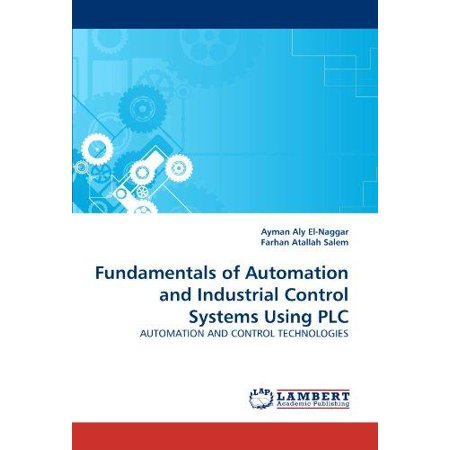 Fundamentals Of Automation And Industrial Control Systems Using Plc