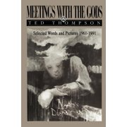 Meetings with the Gods : Selected Words and Pictures 1961-1991