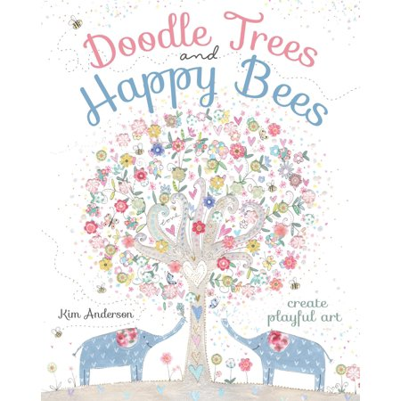 Doodle Trees and Happy Bees : Create Playful Art