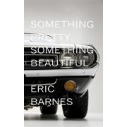 Something Pretty, Something Beautiful - eBook