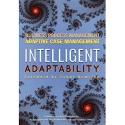 Intelligent Adaptability : Business Process Management, Adaptive Case Management