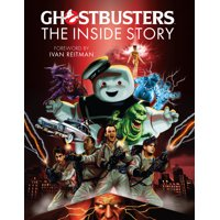 Ghostbusters: The Inside Story : Stories from the cast and crew of the beloved films