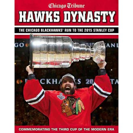 Hawks Dynasty   The Chicago Blackhawks Run To The 2015 Stanley Cup