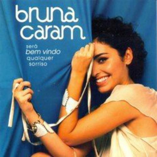 Bruna Caram - Sera Bem: Vindo Qualquer Sorriso [CD]