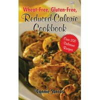 Wheat-Free Gluten-Free Reduced Calorie Cookbook