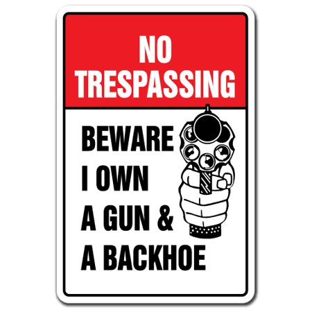 No Trespassing Beware I Own A Gun & Backhoe [3 Pack] of Vinyl Decal Stickers | Indoor/Outdoor | Funny decoration for Laptop, Car, Garage , Bedroom, Offices | (Trespass Pack)