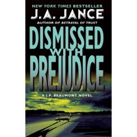 J.P. Beaumont Novels: Dismissed with Prejudice (Paperback)