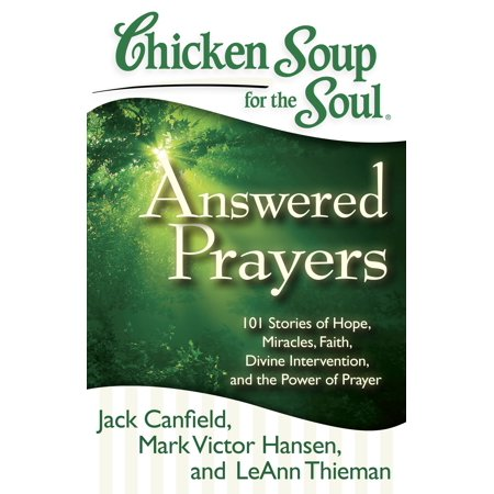 Chicken Soup for the Soul: Answered Prayers : 101 Stories of Hope, Miracles, Faith, Divine Intervention, and the Power of - Soul Power Instrumentals