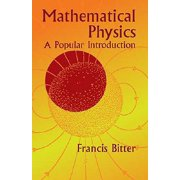 Mathematical Physics : A Popular Introduction