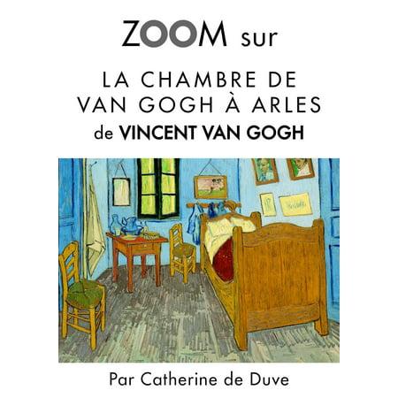 Zoom sur La chambre de Van Gogh à Arles - eBook