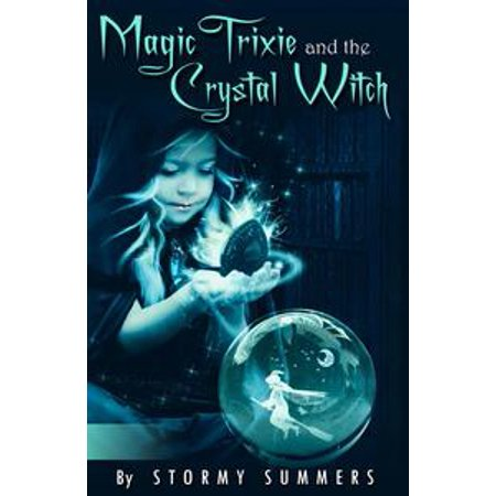 Magic Trixie and the Crystal Witch - eBook (Witch With Crystal Ball)