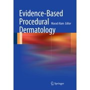 Evidence-Based Procedural Dermatology - eBook