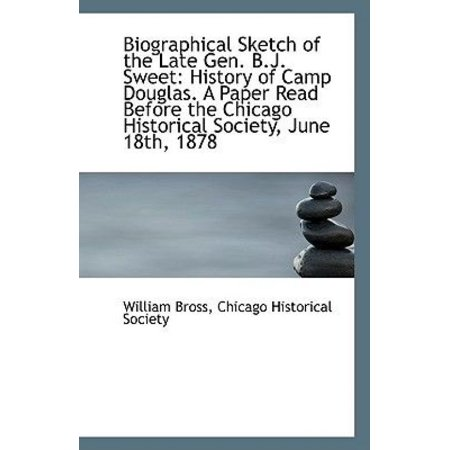 Biographical Sketch Of The Late Gen  B J  Sweet  History Of Camp Douglas