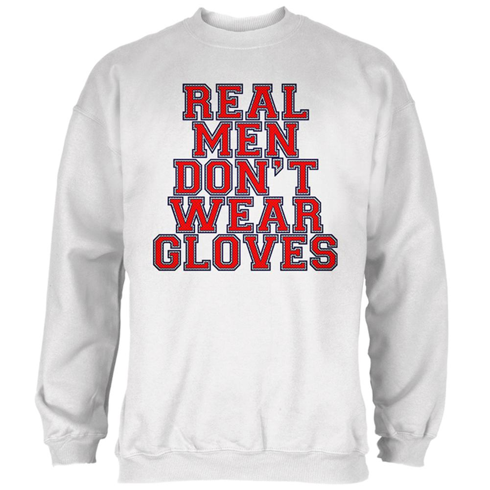 Glove Gate Real Men Don't Wear Gloves Mens Sweatshirt