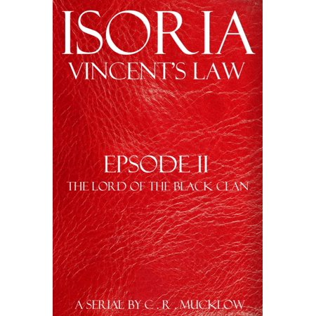Isoria: Vincent's Law - Episode II: The Lord of The Black Clan -