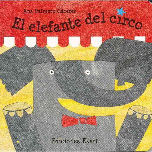 El elefante del circo / The Circus Elephant