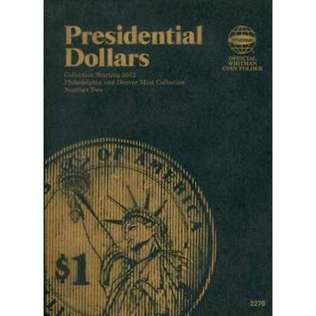Presidential Dollars : Philadelphia and Denver Mint Collection: Number Two