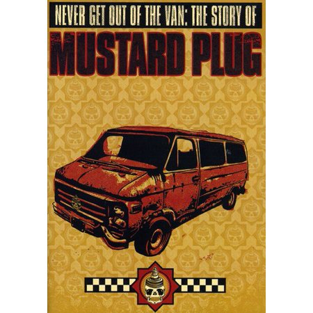 Never Get Out Of The Van  The Story Of Mustard Plug