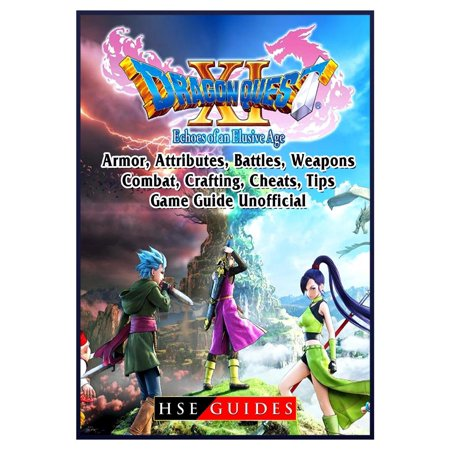 Dragon Quest XI Echoes of an Elusive Age, Armor, Attributes, Battles, Weapons, Combat, Crafting, Cheats, Tips, Game Guide Unofficial