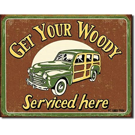 - Get Your Woody Serviced Here Funny Distressed Look Tin Collectible Sign Gift