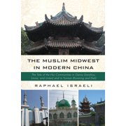 The Muslim Midwest in Modern China - eBook
