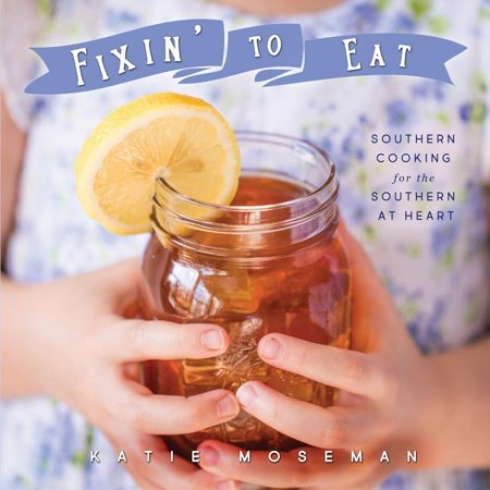 Fixin' to Eat: Southern Cooking for the Southern at Heart (Paperback)