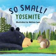So Small Yosemite (Board Book)