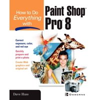 How to Do Everything with Paint Shop Pro 8 (Paperback)