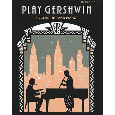 Play Gershwin: Solos for B-Flat Clarinet and (Gershwin Concerto In F Piano Solo Sheet Music)