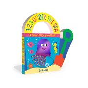 Concepts to Carry: 1,2,3 Under the Sea : A Slide-Lift-Learn Book (Board book)