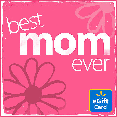 Best Mom Ever Walmart eGift Card