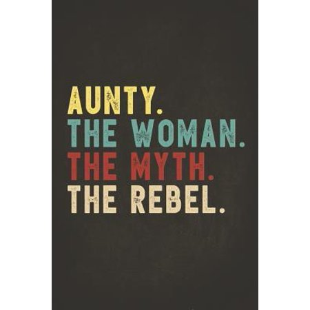 Funny Rebel Family Gifts: Aunty the Woman the Myth the Rebel 2020 Planner Calendar Daily Weekly Monthly Organizer Bad Influence Legend 2020 Plan
