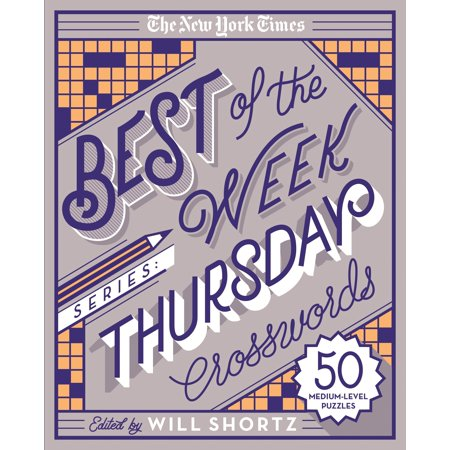 The New York Times Best of the Week Series: Thursday Crosswords : 50 Medium-Level (The Best New Series)