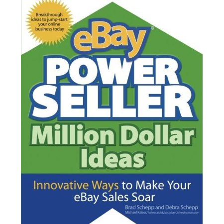 eBay Powerseller Million Dollar Ideas: Innovative Ways to Make Your eBay  Sales Soar