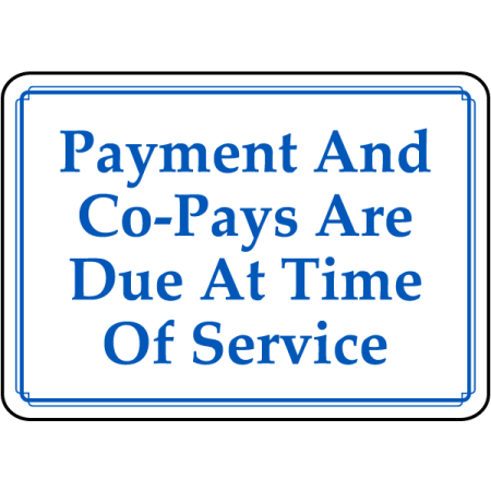 Traffic Signs - Payment and Co-Pays Due Sign 12 x 18 Aluminum Sign Street Weather Approved Sign 0.04 (No Interest No Payments For 12 Months)