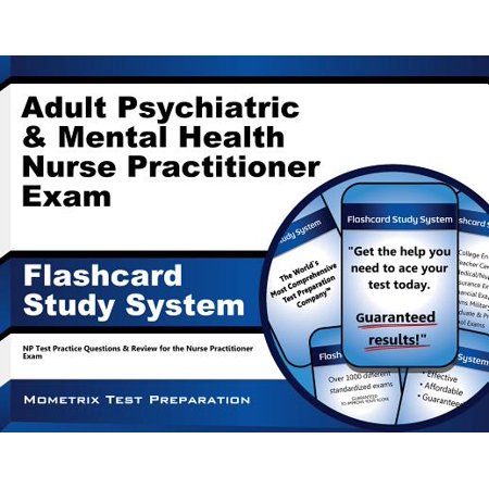 Adult Psychiatric & Mental Health Nurse Practitioner Exam Flashcard Study System: NP Test Practice Questions & Review for the Nurse Practitioner (Pharmacotherapeutics For Nurse Practitioner Prescribers Test Questions)