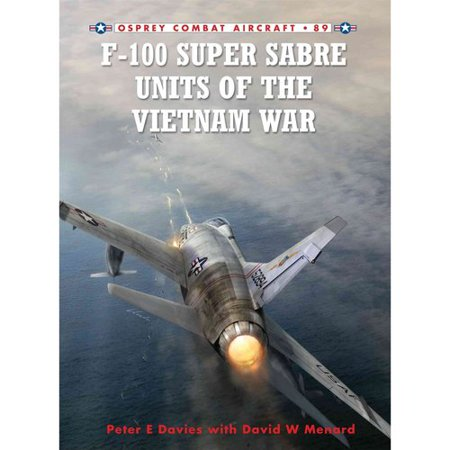 F-100 Super Sabre Units of the Vietnam War by