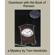 Downtown With the Book of Renown - eBook
