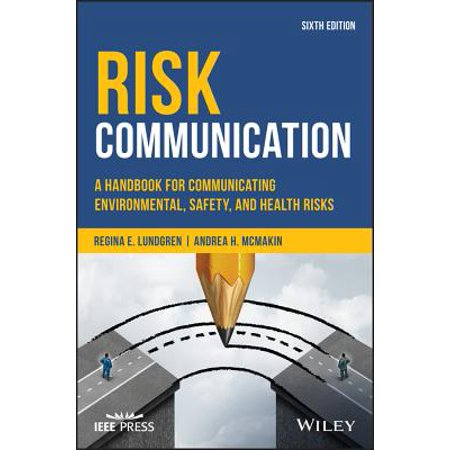 Risk Communication : A Handbook for Communicating Environmental, Safety, and Health (Indian Institute Of Environmental Health And Safety Management)